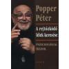 Popper Péter: A Rejtõzködõ Lélek Keresése