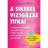 A SIKERES VIZSGÁZÁS TITKAI /A 8-SZOROS MEMÓRIA VILÁGBAJNOK MÓDSZERÉVEL