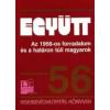 EGYÜTT - AZ 1956-OS FORRADALOM ÉS A HATÁRON TÚLI MAGYAROK