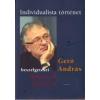 INDIVIDUALISTA TÖRTÉNET - GERŐ ANDRÁS BESZÉLGETÉSEI MIHANCSIK ZSÓFIÁVAL