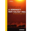 A SERENGETI NEM HALHAT MEG - 367 000 ÁLLAT HAZÁT KERES