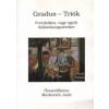 GRADUS - TRIÓK - FURULYÁKRA, VAGY EGYÉB DALLAMHANGSZEREKRE -