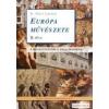 EURÓPA MŰVÉSZETE II. RÉSZ - A RENESZÁNSZTÓL A POSZTMODERNIG
