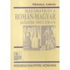 HATÁRJÁRÁS A ROMÁN-MAGYAR KÖZÖS MÚLTBAN