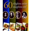 - 60 VILÁGHÍRES EMBER, 60 VILÁGHÍRES ÉTEL