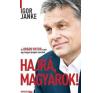 Igor Janke HAJRÁ, MAGYAROK! - AZ ORBÁN VIKTOR-SZTORI EGY LENGYEL ÚJSÁGÍRÓ SZEMÉVEL társadalom- és humántudomány