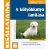 Cser Kiadó A kölyökkutya tanítása - Jó tanácsokkal