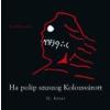 HA POLIP SZUSZOG KOLOZSVÁROTT II. KÖTET - ÜKH 2013