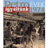 Széky János Retroévek 1974 - Így éltünk