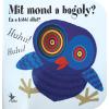 Kolibri Kiadó Mit mond a bagoly? - És a többi állat?