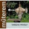 MÛTEREM - VARGHA MIHÁLY (ALBUM)