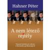 HAHNER PÉTER - A NEM LÉTEZÕ REJTÉLY - TIZENÖT KÉRDÉS ÉS VÁLASZ A KENNEDY-GYILKOSSÁGRÓL