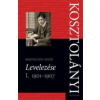 KOSZTOLÁNYI LEVELEZÉSE I. - 1901-1907