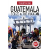 Guatemala, Belize and The Yucatán Insight Guide