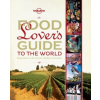 Food Lover's Guide to the World - Lonely Planet
