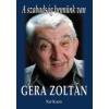 Gera Zoltán A SZABADSÁG BENNÜNK VAN - GERA ZOLTÁN