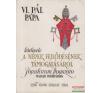 VI. Pál pápa körlevele a népek fejlődésének támogatásáról vallás