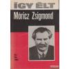 Így élt Móricz Zsigmond