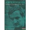 A költő életei - Szilágyi Domokos (1938-1976)