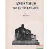 Anonymus 900 év távlatából