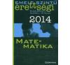 Nincs Adat Emelt szintű érettségi 2014 - Matematika tankönyv