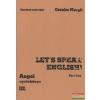 Csonka Margit - Let's Speak English! - Angol nyelvkönyv III.