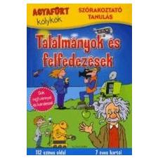 TALÁLMÁNYOK ÉS FELFEDEZÉSEK /AGYAFÚRT KÖLYKÖK ajándékkönyv