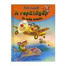 A REPÜLŐGÉP ÉS MÁS MESÉK gyermek- és ifjúsági könyv