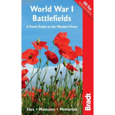 World War I Battlefields: A Travel Guide to the Western Front Sites, Museums, Memorials - Bradt utazás