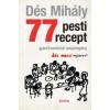 77 PESTI RECEPT - GASZTRONÓMIAI ANYAREGÉNY