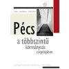 Pécs Pécs a többszintű kormányzás csapdájában