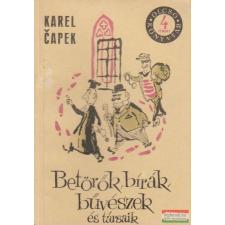 Karel Capek - Betörők, bírák, bűvészek és társaik irodalom