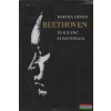 Bartha Dénes - Beethoven és kilenc szimfóniája