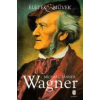 Wagner WAGNER - ÉLETEK & MŰVEK -