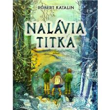 RÓBERT KATALIN - NALÁVIA TITKA - ÜKH 2014 gyermek- és ifjúsági könyv