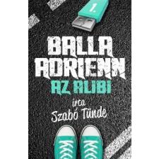 SZABÓ TÜNDE - AZ ALIBI - BALLA ADRIENN 1. - ÜKH 2014 gyermek- és ifjúsági könyv