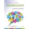 Medicina Könyvkiadó Egészségfejlesztés - Gyakorlati útmutató