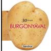 Napraforgó Könyvkiadó 30 RECEPT BURGONYÁVAL