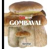 Napraforgó Könyvkiadó - 30 RECEPT GOMBÁVAL