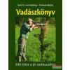 Gert G. von Harling - Carsten Bothe - Vadászkönyv - 500 ötlet a jó vadászathoz