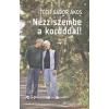 Tóth GÁBOR ÁKOS NÉZZ SZEMBE A KORODDAL! 1 db