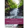 SPIRITUÁLIS LÉLEKTAN - AZ ÉRTELMES ÉLET FORRÁSAI