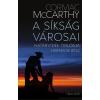 MCCARTHY, CORMAC - A SÍKSÁG VÁROSAI