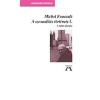 FOUCAULT, MICHAEL - A SZEXUALITÁS TÖRTÉNETE I.- A TUDÁS AKARÁSA - VESZEDELMES VISZONYOK