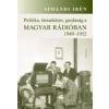 POLITIKA, TÁRSADALOM, GAZDASÁG A MAGYAR RÁDIÓBAN 1949-1952