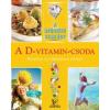 Hargitai György, Csigó László A gyógyító szakács: A D-vitamin csoda