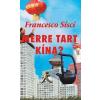 Közép- és Kelet -európai Történelem Francesco Sisci: Merre tart Kína?