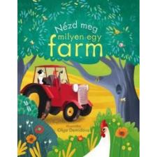 Anna Milbourne Nézd meg, milyen egy farm! gyermek- és ifjúsági könyv