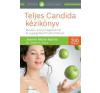 Jeanne-Maria Martin, Zoltán P. dr. Rona Teljes Candida kézikönyv életmód, egészség
