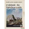 Táncsics Könyvkiadó Irokézek és felhőkarcolók - Utazás a kanadai világkiállítás körül